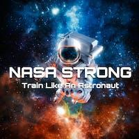 NASA STRONG - Train like An Astronaut